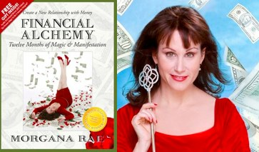 Morgana Rae On How Financial Alchemy Will Help You Move From Lack Into Abundance.